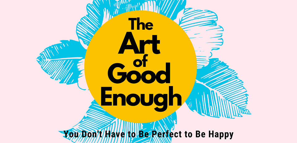 The Art of Good Enough book page header