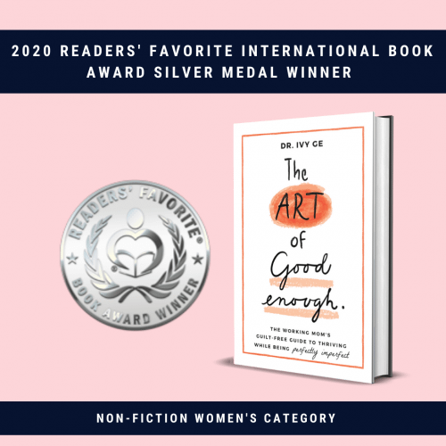 The Art of Good Enough by Dr. Ivy Ge - 2020 Readers' Favorite International Book Award Silver Medal Winner