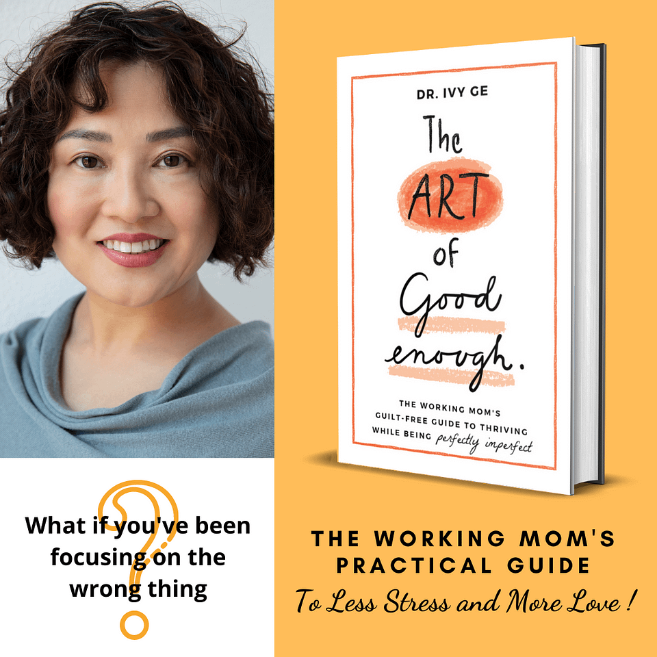 The Art of Good Enough by Dr. Ivy Ge
