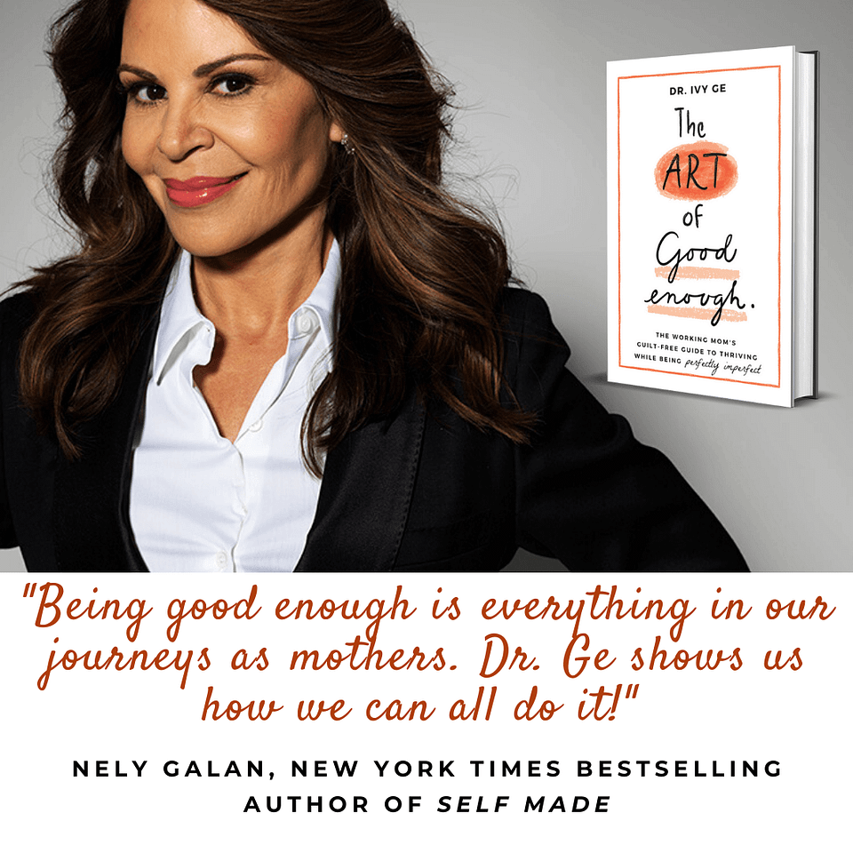 Media mogul and entrepreneur, New York Times bestselling author of Self Made, Nely Galan endorses Dr. Ivy Ge's book The Art of Good Enough.