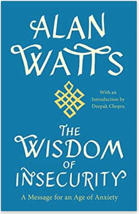 The Wisdom of Insecurity - Alan Watts