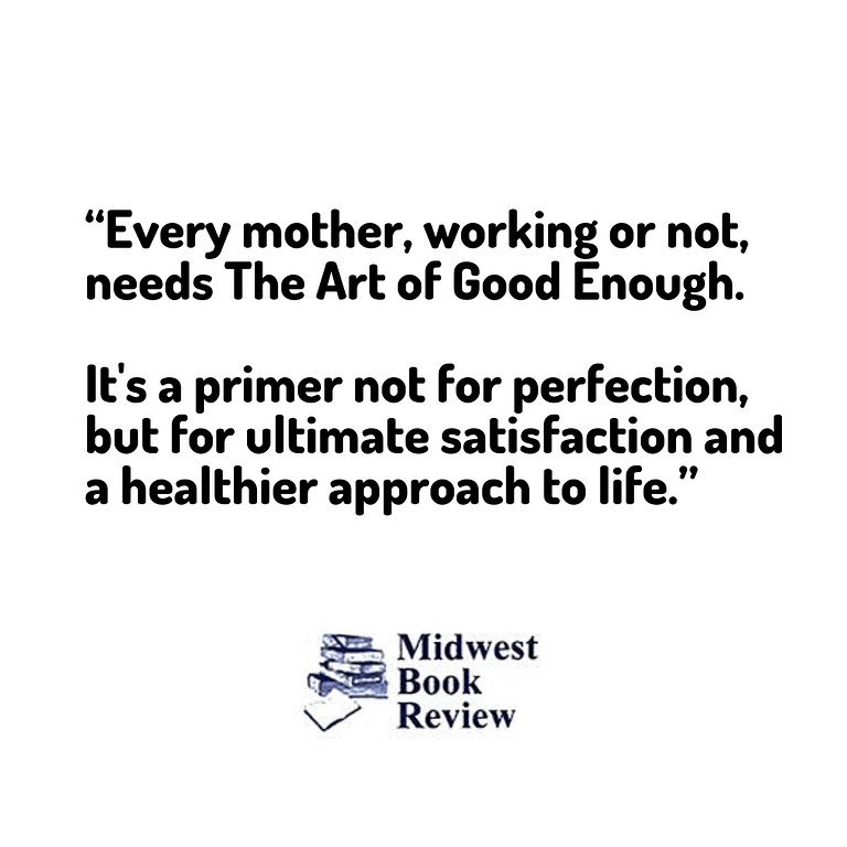 Midwest Book Review of The Art of Good Enough by Dr. Ivy Ge